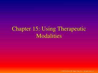 Chapter 15: Using Therapeutic Modalities