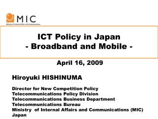 ICT Policy in Japan - Broadband and Mobile -