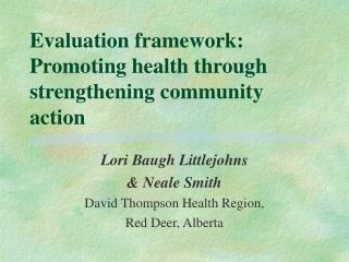 Evaluation framework:  Promoting health through  strengthening community action