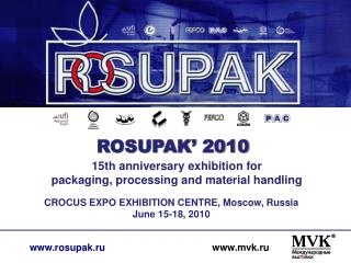 CROCUS EXPO EXHIBITION CENTRE, Moscow, Russia June 15-18,  20 10