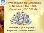A Presentation on Economics of Namibia  the SADC Countries NBC 532M