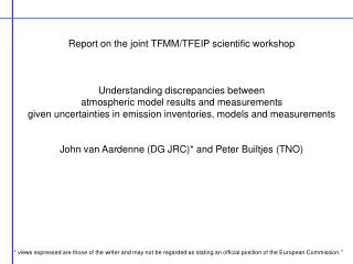 Report on the joint TFMM/TFEIP scientific workshop Understanding discrepancies between