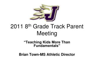 2011 8 th  Grade Track Parent Meeting