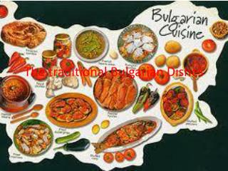The traditional  B ulgarian Dishes