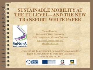 SUSTAINABLE MOBILITY AT THE EU LEVEL – AND THE NEW TRANSPORT WHITE PAPER