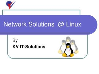 Network Solutions  @ Linux