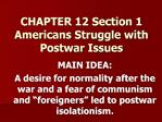 CHAPTER 12 Section 1 Americans Struggle with Postwar Issues