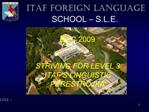 ITAF FOREIGN LANGUAGE SCHOOL   S.L.E.