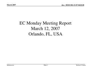 EC Monday Meeting Report March 12, 2007 Orlando, FL, USA