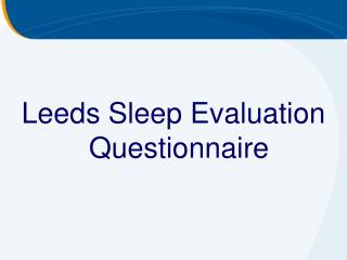 Leeds Sleep Evaluation Questionnaire