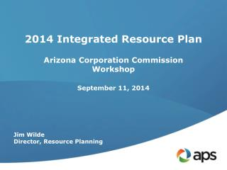 2014 Integrated Resource Plan Arizona Corporation Commission Workshop September 11, 2014