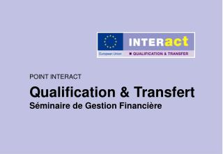 Qualification & Transfert Séminaire de Gestion Financière