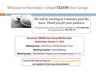 Welcome to the today's virtual  TADDM User Group