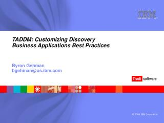 TADDM: Customizing Discovery Business Applications Best Practices