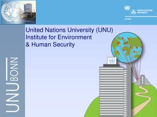 United Nations University (UNU) Institute for Environment & Human Security