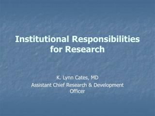 Institutional Responsibilities for Research