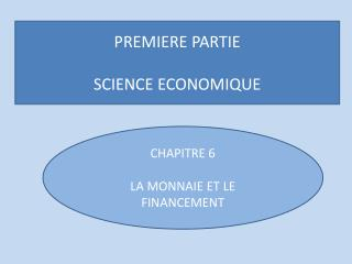 PREMIERE PARTIE SCIENCE ECONOMIQUE