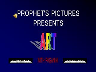 PROPHET'S PICTURES PRESENTS