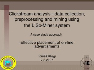Clickstream analysis - data collection, preprocessing and mining using the  LISp-Miner system