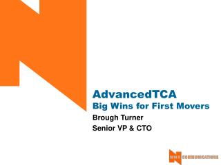 AdvancedTCA Big Wins for First Movers