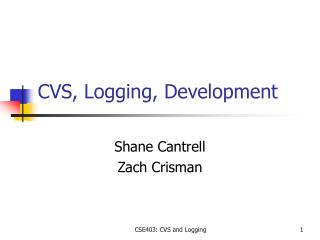 CVS, Logging, Development