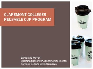 CLAREMONT COLLEGES REUSABLE CUP PROGRAM