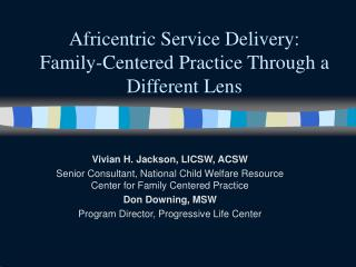 Africentric Service Delivery: Family-Centered Practice Through a Different Lens
