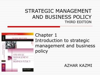 STRATEGIC MANAGEMENT AND BUSINESS POLICY THIRD EDITION