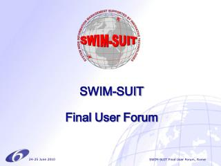 SWIM-SUIT Final User Forum