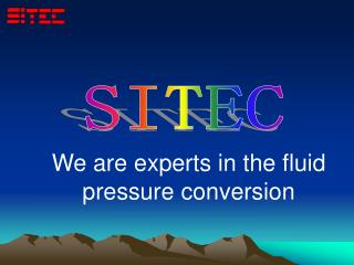 We are experts in the fluid pressure conversion