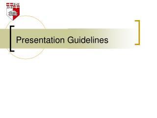 Presentation Guidelines