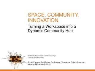 Turning a Workspace into a Dynamic Community Hub