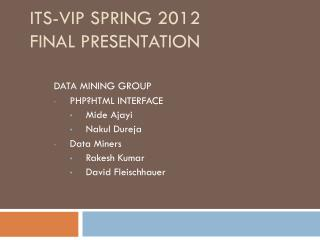 ITS-VIP SPRING 2012 final presentation