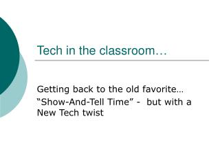Tech in the classroom…