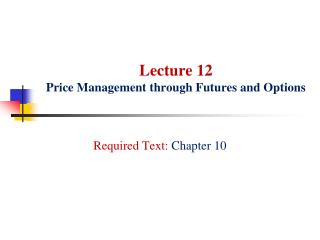 Lecture 12 Price Management through Futures and Options