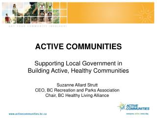 ACTIVE COMMUNITIES Supporting Local Government in  Building Active, Healthy Communities