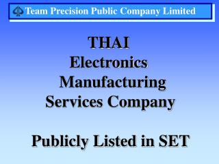 THAI  Electronics   Manufacturing Services Company Publicly Listed in SET