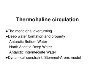 Thermohaline circulation ●The meridional overturning ●Deep water formation and property