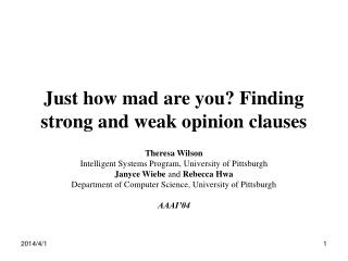 Just how mad are you? Finding strong and weak opinion clauses