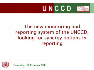 The new monitoring and reporting system of the UNCCD, looking for synergy options in reporting