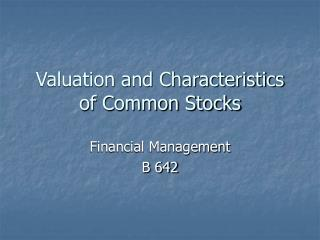 Valuation and Characteristics of Common Stocks