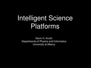 Intelligent Science Platforms