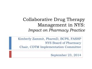 Collaborative Drug Therapy Management in NYS: Impact on Pharmacy Practice