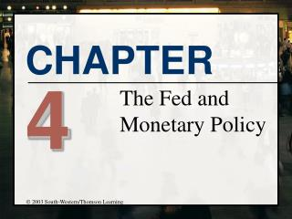 The Fed and Monetary Policy