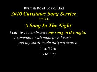 Burmah  Road Gospel Hall 2010 Christmas Song Service  at C CC