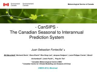 CanSIPS -  The Canadian Seasonal to Interannual Prediction System