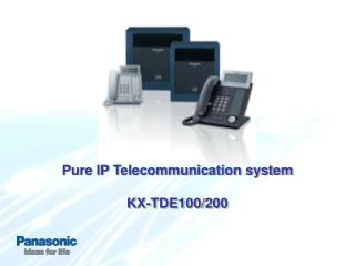 Pure IP Telecommunication system KX-TDE100/200