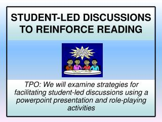 STUDENT-LED DISCUSSIONS TO REINFORCE READING