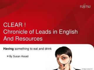 CLEAR !  Chronicle of Leads in  English And  Resources