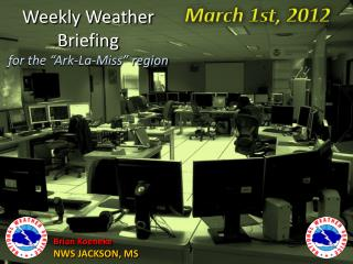 "Weekly Weather Briefing for the ""Ark-La-Miss"" region"